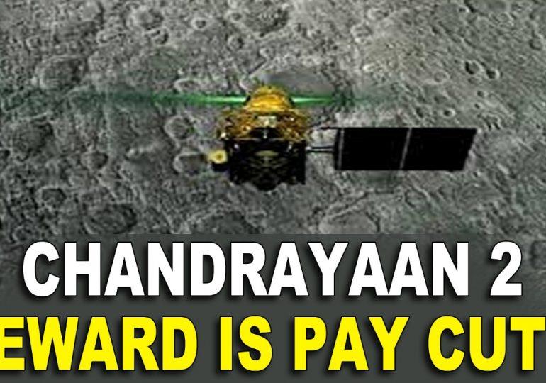 Chandrayaan2 Reward - Pay Cuts?